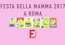 Festa della Mamma 2017 Roma Eventi